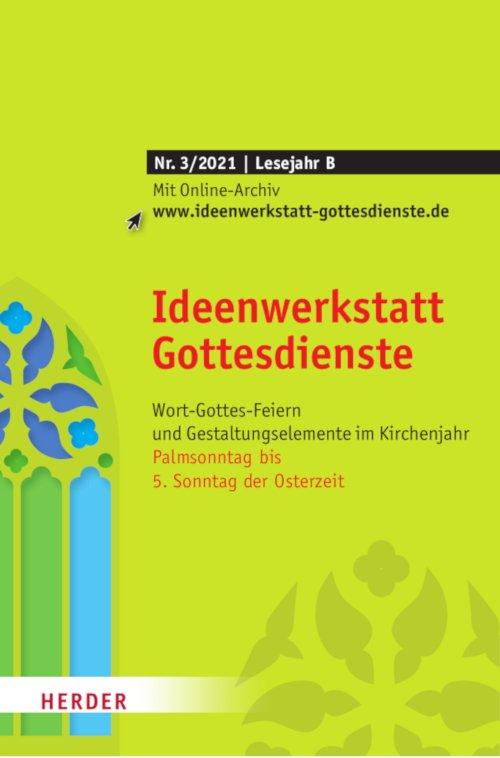 Ideenwerkstatt Gottesdienste 3/2021