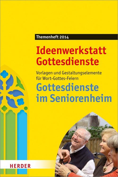 Ideenwerkstatt Gottesdienste: Gottesdienste im Seniorenheim