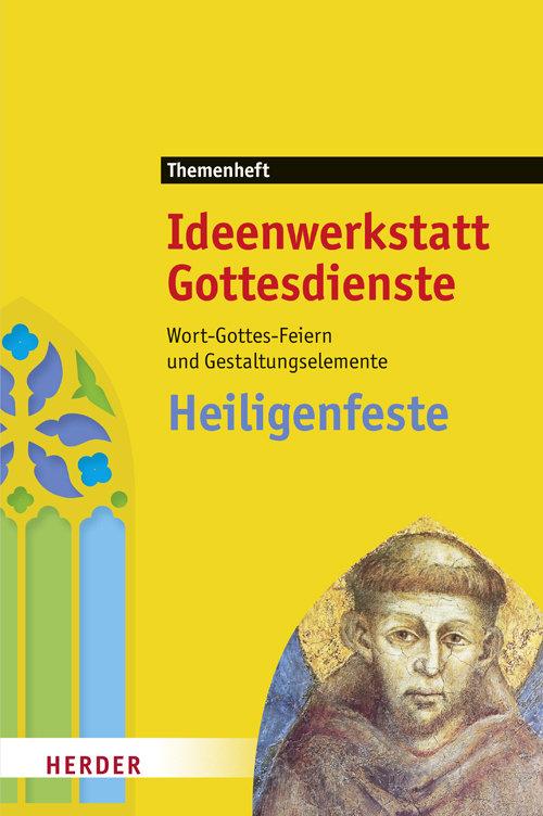 Ideenwerkstatt Gottesdienste: Heiligenfeste