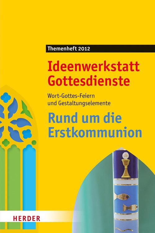 Ideenwerkstatt Gottesdienste: Rund um die Erstkommunion