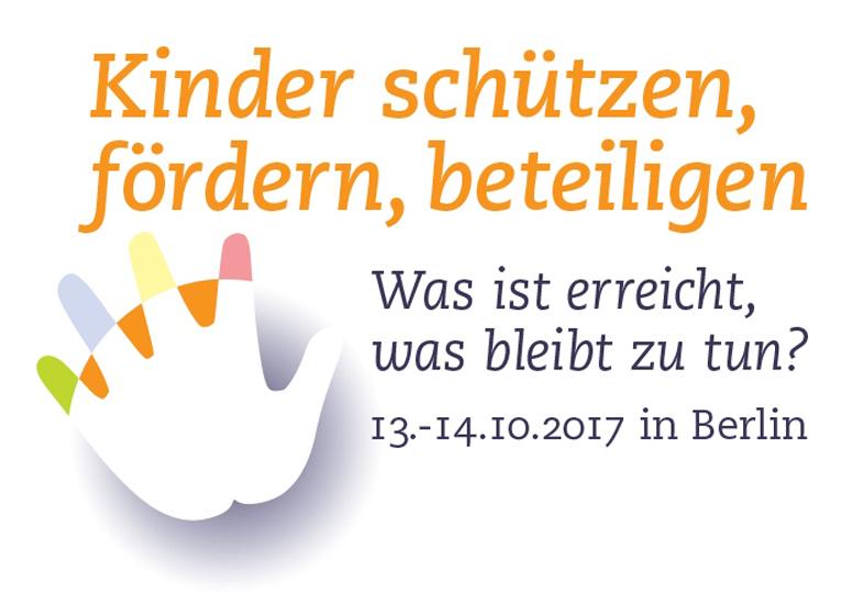 Jubiläumstagung 2017: Kinder schützen, fördern, beteiligen