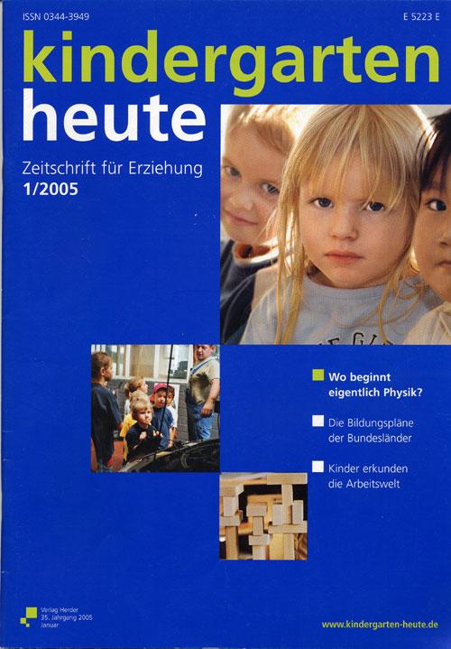 kindergarten heute - Das Fachmagazin für Frühpädagogik 1_2005, 35. Jahrgang