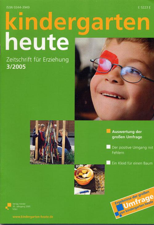 kindergarten heute - Das Fachmagazin für Frühpädagogik 3_2005, 35. Jahrgang