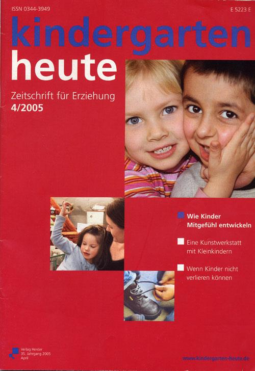 kindergarten heute - Das Fachmagazin für Frühpädagogik 4_2005, 35. Jahrgang