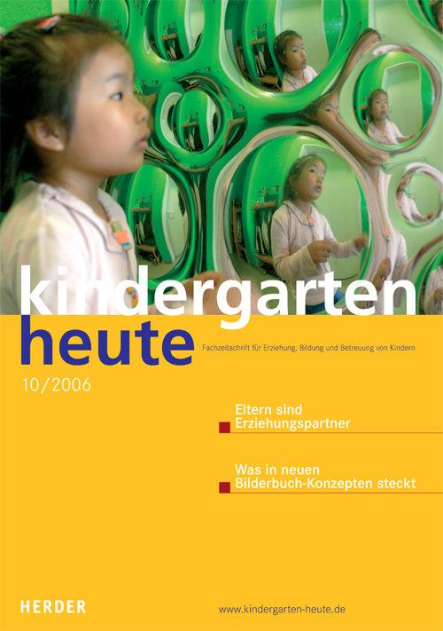 kindergarten heute - Das Fachmagazin für Frühpädagogik 10_2006, 36. Jahrgang