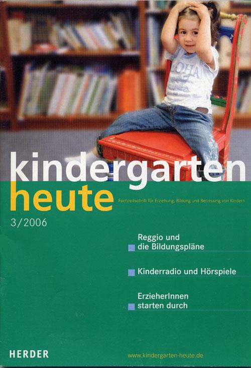 kindergarten heute - Das Fachmagazin für Frühpädagogik 3_2006, 36. Jahrgang