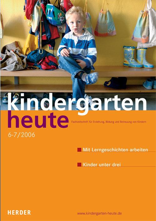 kindergarten heute - Das Fachmagazin für Frühpädagogik 6-7_2006, 36. Jahrgang