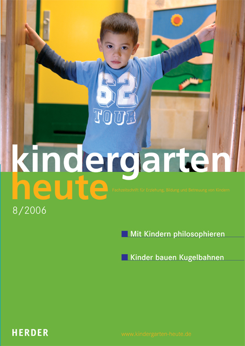 kindergarten heute - Das Fachmagazin für Frühpädagogik 8_2006, 36. Jahrgang
