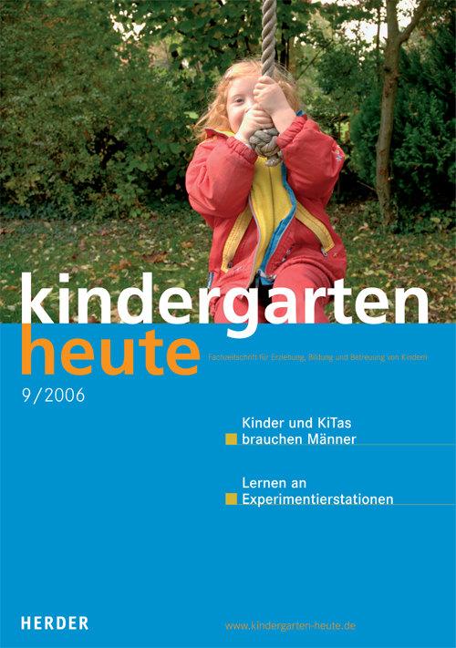 kindergarten heute - Das Fachmagazin für Frühpädagogik 9_2006, 36. Jahrgang