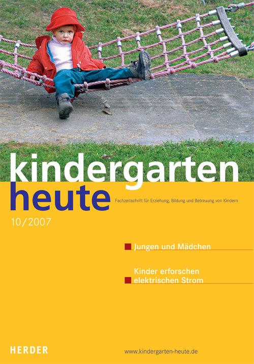 kindergarten heute - Das Fachmagazin für Frühpädagogik 10_2007, 37. Jahrgang
