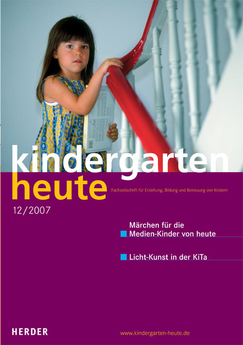 kindergarten heute - Das Fachmagazin für Frühpädagogik 12_2007, 37. Jahrgang