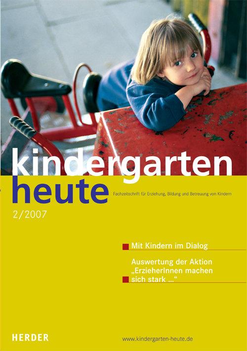 kindergarten heute - Das Fachmagazin für Frühpädagogik 2_2007, 37. Jahrgang