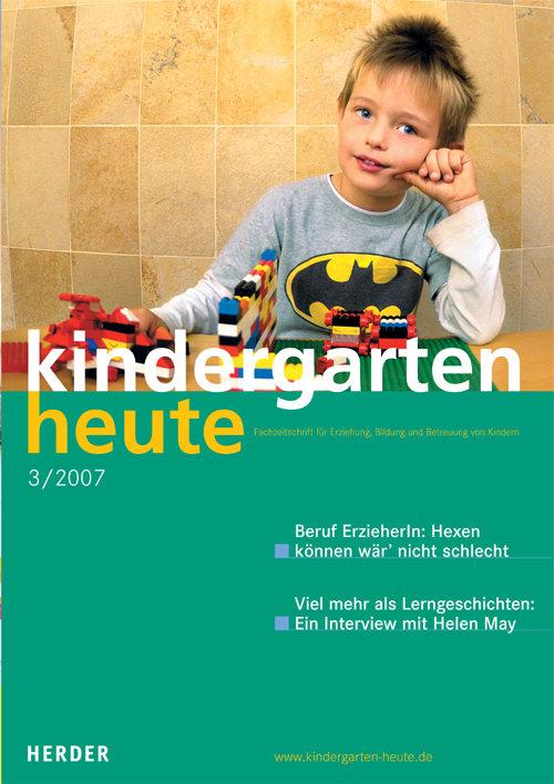 kindergarten heute - Das Fachmagazin für Frühpädagogik 3_2007, 37. Jahrgang