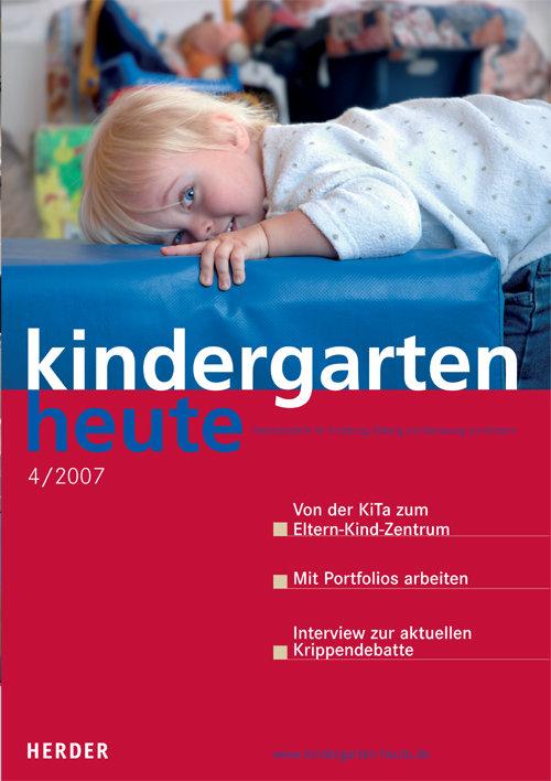 kindergarten heute - Das Fachmagazin für Frühpädagogik 4_2007, 37. Jahrgang