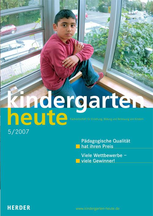 kindergarten heute - Das Fachmagazin für Frühpädagogik 5_2007, 37. Jahrgang