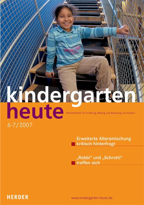kindergarten heute - Das Fachmagazin für Frühpädagogik 6-7_2007, 37. Jahrgang