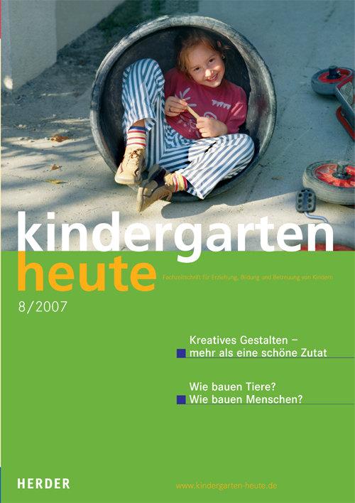 kindergarten heute - Das Fachmagazin für Frühpädagogik 8_2007, 37. Jahrgang