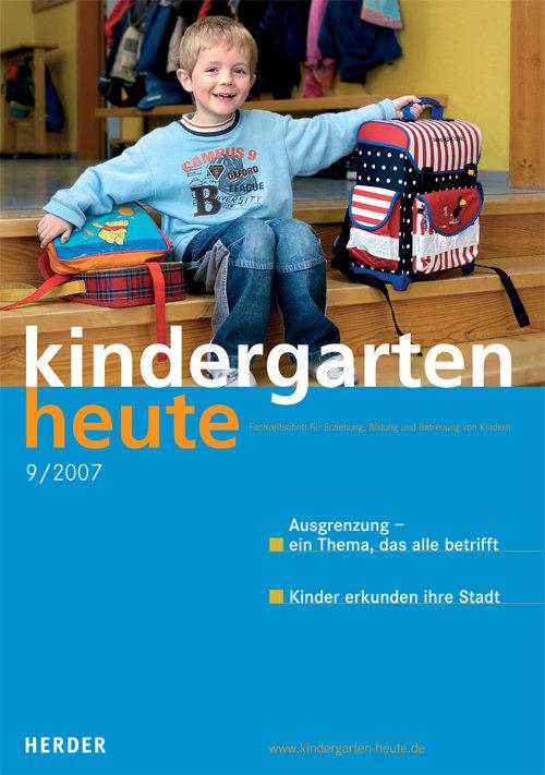kindergarten heute - Das Fachmagazin für Frühpädagogik 9_2007, 37. Jahrgang