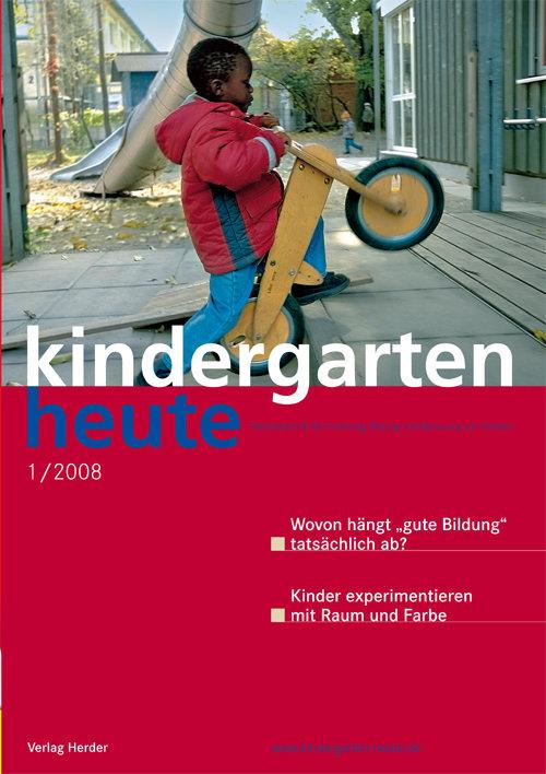 kindergarten heute - Das Fachmagazin für Frühpädagogik 1_2008, 38. Jahrgang