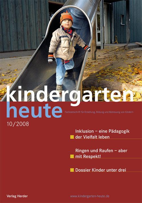kindergarten heute - Das Fachmagazin für Frühpädagogik 10_2008, 38. Jahrgang