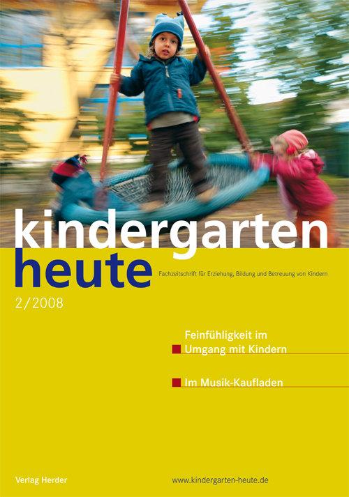 kindergarten heute - Das Fachmagazin für Frühpädagogik 2_2008, 38. Jahrgang