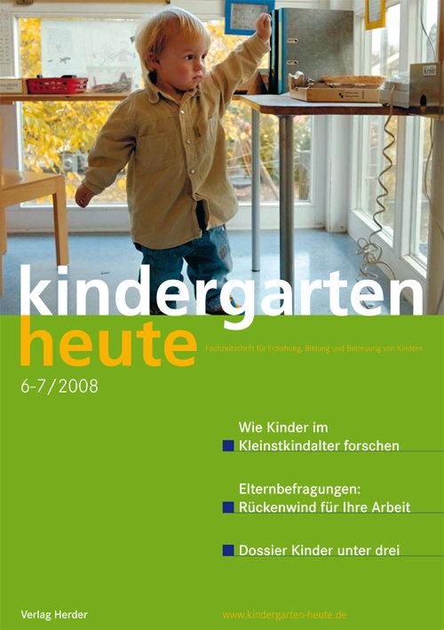 kindergarten heute - Das Fachmagazin für Frühpädagogik 6-7_2008, 38. Jahrgang