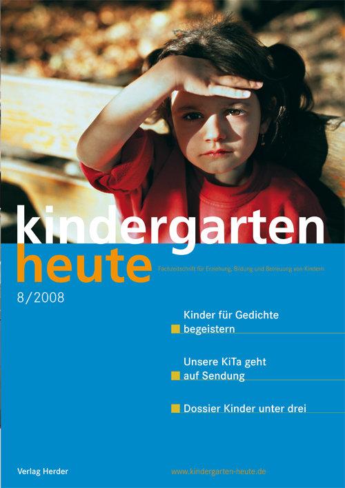 kindergarten heute - Das Fachmagazin für Frühpädagogik 8_2008, 38. Jahrgang