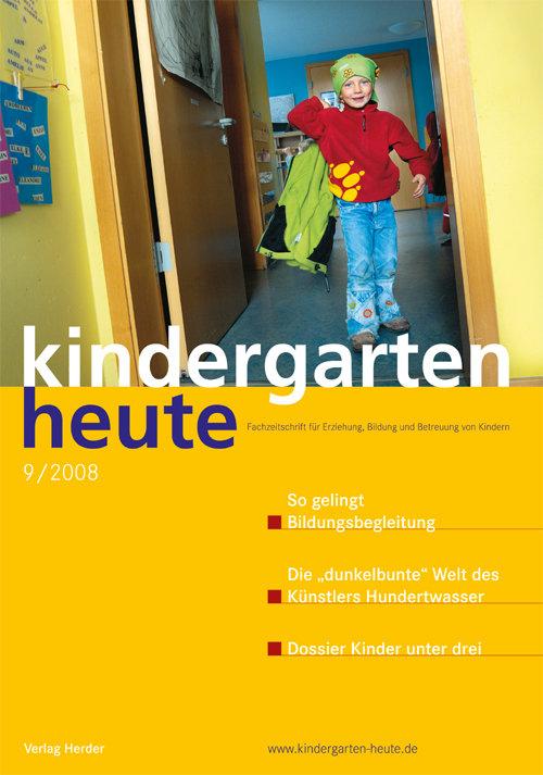 kindergarten heute - Das Fachmagazin für Frühpädagogik 9_2008, 38. Jahrgang