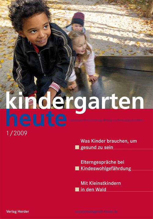 kindergarten heute - Das Fachmagazin für Frühpädagogik 1_2009, 39. Jahrgang