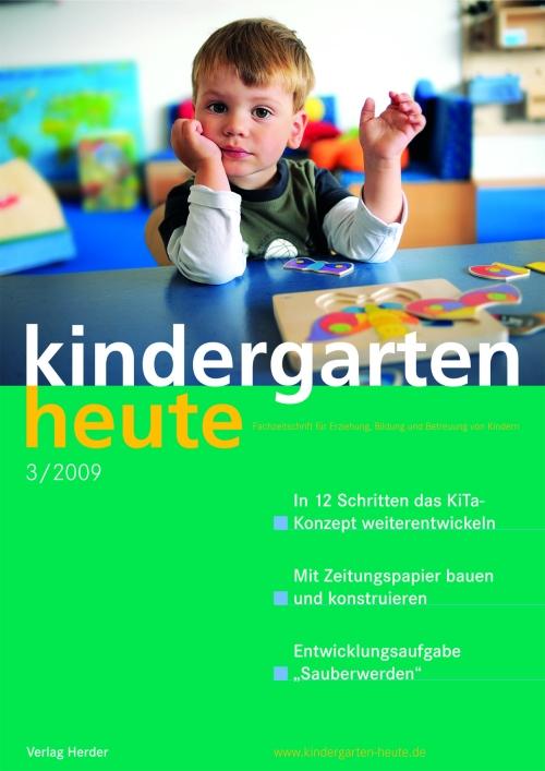 kindergarten heute - Das Fachmagazin für Frühpädagogik 3_2009, 39. Jahrgang