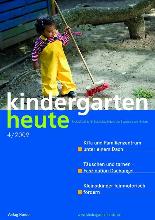 kindergarten heute - Das Fachmagazin für Frühpädagogik 4_2009, 39. Jahrgang