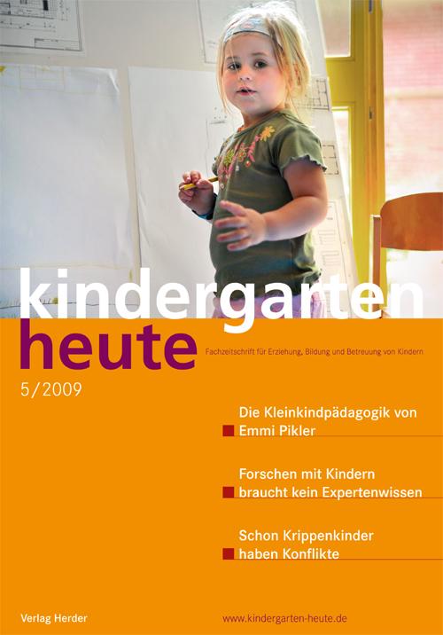 kindergarten heute - Das Fachmagazin für Frühpädagogik 5_2009, 39. Jahrgang