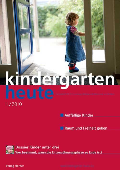 kindergarten heute - Das Fachmagazin für Frühpädagogik 1_2010, 40. Jahrgang