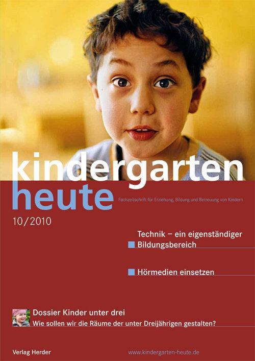 kindergarten heute - Das Fachmagazin für Frühpädagogik 10_2010, 40. Jahrgang