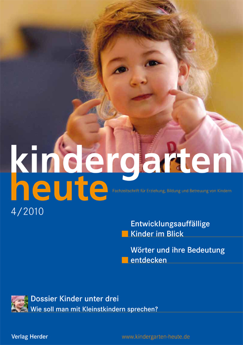kindergarten heute - Das Fachmagazin für Frühpädagogik 4_2010, 40. Jahrgang