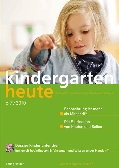 kindergarten heute - Das Fachmagazin für Frühpädagogik 6-7_2010, 40. Jahrgang