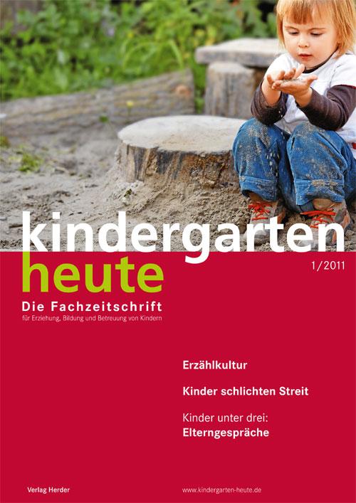 kindergarten heute - Das Fachmagazin für Frühpädagogik 1_2011, 41. Jahrgang