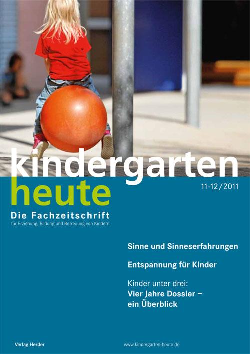 kindergarten heute - Das Fachmagazin für Frühpädagogik 11-12_2011, 41. Jahrgang