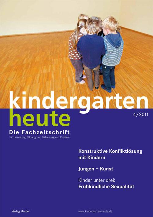 kindergarten heute - Das Fachmagazin für Frühpädagogik 4_2011, 41. Jahrgang