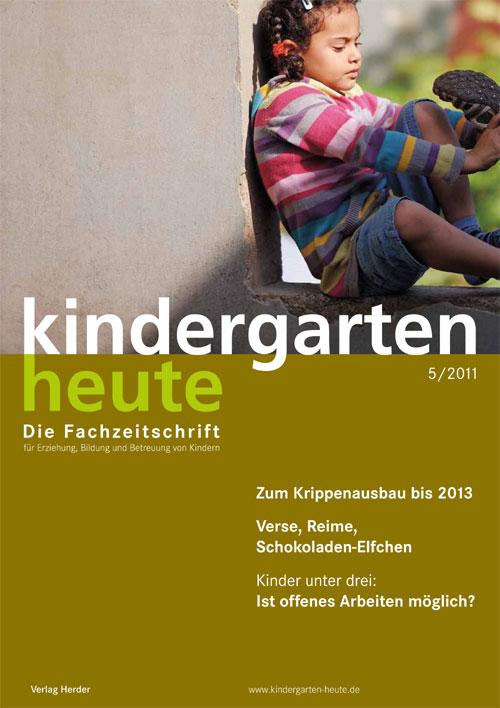 kindergarten heute - Das Fachmagazin für Frühpädagogik 5_2011, 41. Jahrgang