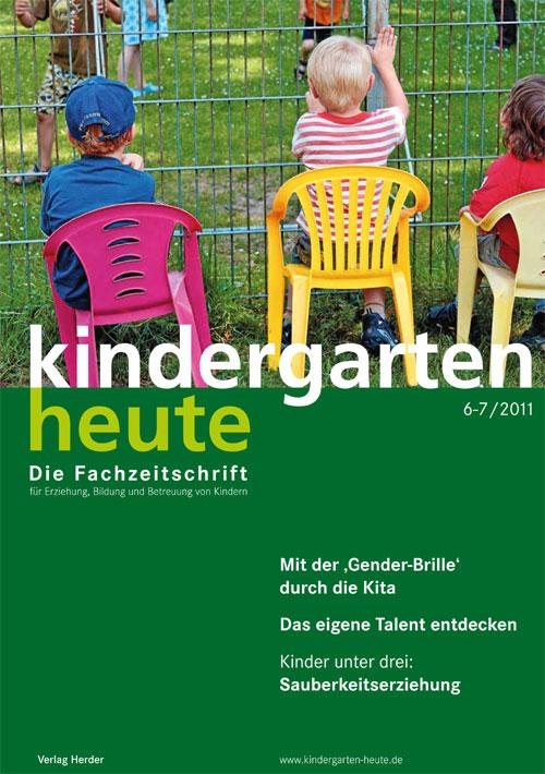 kindergarten heute - Das Fachmagazin für Frühpädagogik 6-7_2011, 41. Jahrgang