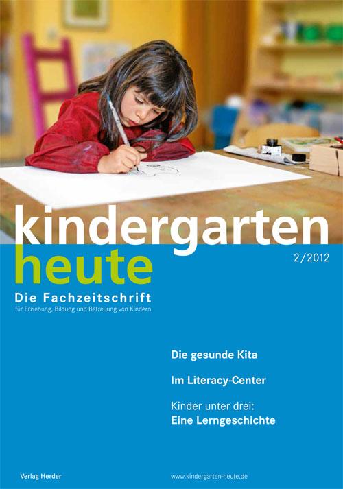 kindergarten heute - Das Fachmagazin für Frühpädagogik 2_2012, 42. Jahrgang