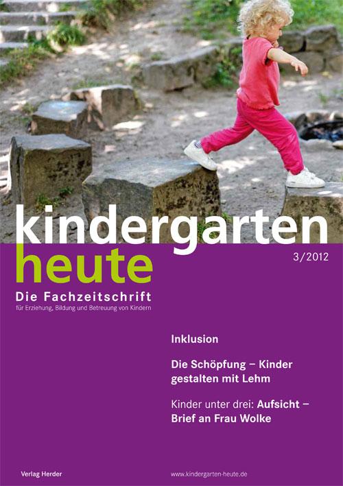 kindergarten heute - Das Fachmagazin für Frühpädagogik 3_2012, 42. Jahrgang