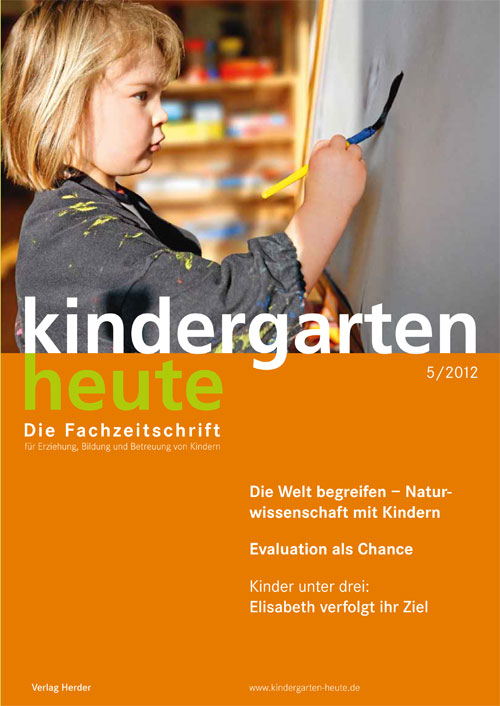 kindergarten heute - Das Fachmagazin für Frühpädagogik 5_2012, 42. Jahrgang