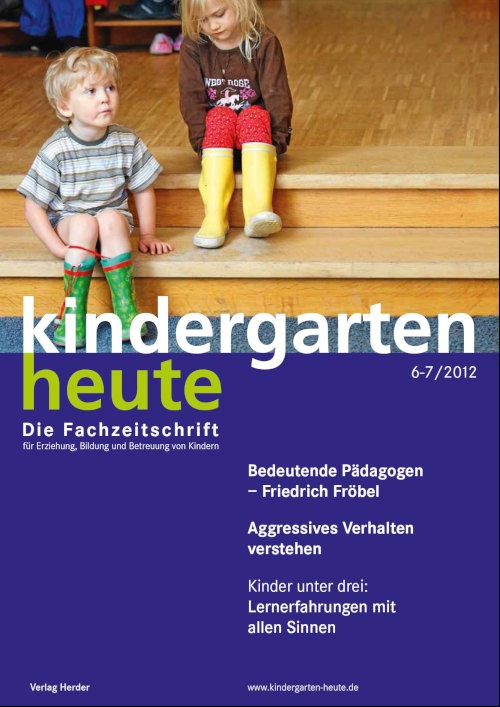 kindergarten heute - Das Fachmagazin für Frühpädagogik 6-7_2012, 42. Jahrgang