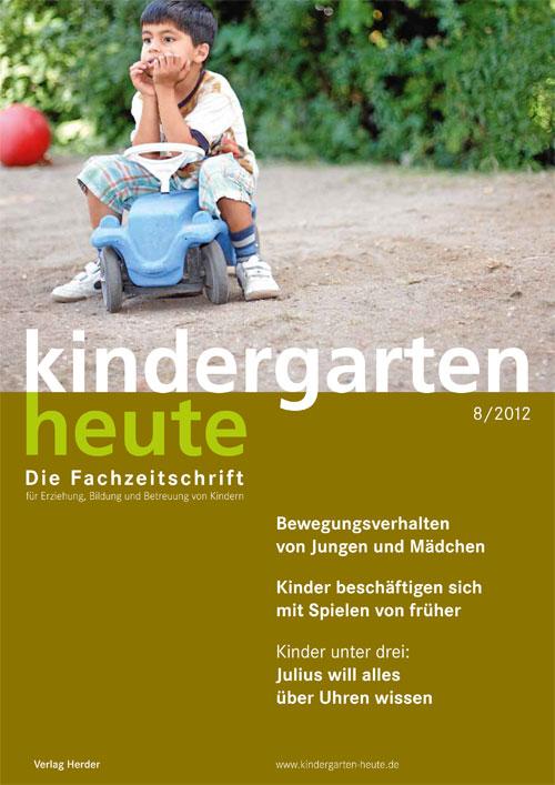 kindergarten heute - Das Fachmagazin für Frühpädagogik 8_2012, 42. Jahrgang