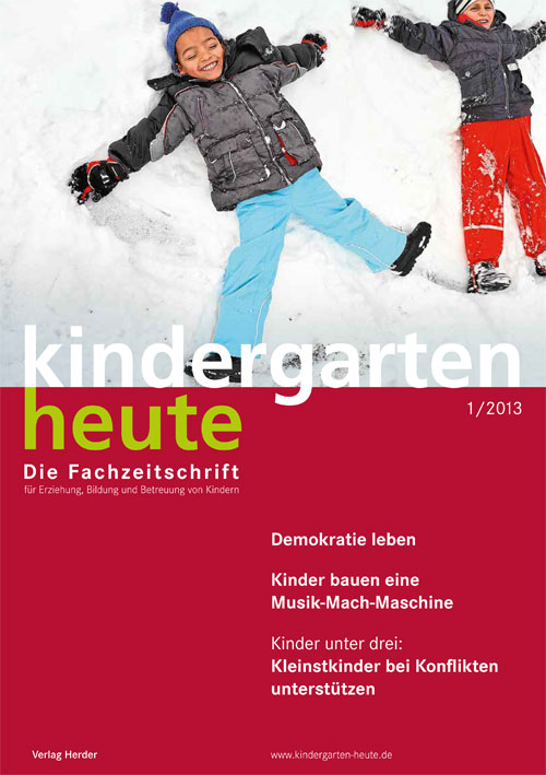 kindergarten heute - Das Fachmagazin für Frühpädagogik 1_2013, 43. Jahrgang