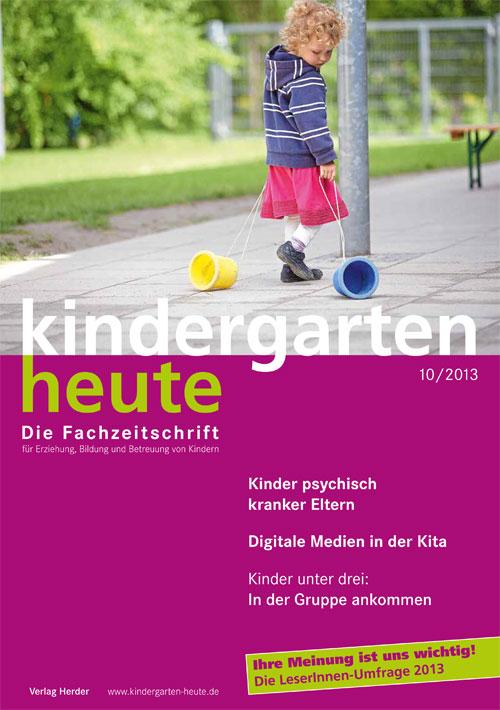 kindergarten heute - Das Fachmagazin für Frühpädagogik 10_2013, 43. Jahrgang