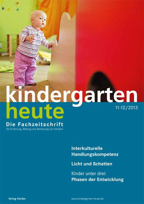 kindergarten heute - Das Fachmagazin für Frühpädagogik 11-12_2013, 43. Jahrgang