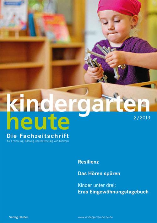 kindergarten heute - Das Fachmagazin für Frühpädagogik 2_2013, 43. Jahrgang